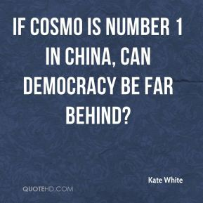 Kate White  - If Cosmo is Number 1 in China, can democracy be far behind?