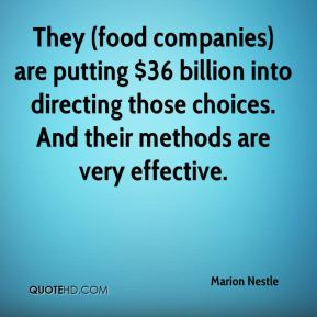 They (food companies) are putting $36 billion into directing those choices. And their methods are very effective.