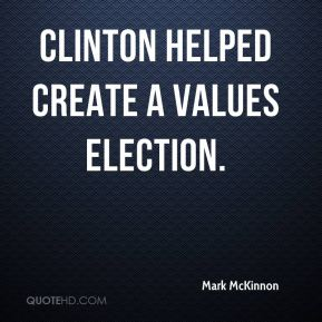 Clinton helped create a values election.