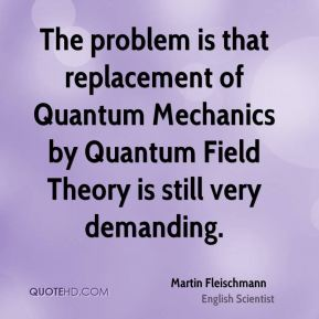 The problem is that replacement of Quantum Mechanics by Quantum Field Theory is still very demanding.