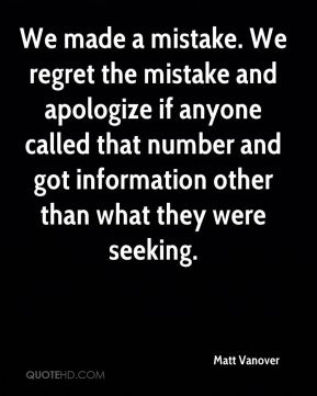 We made a mistake. We regret the mistake and apologize if anyone called that number and got information other than what they were seeking.