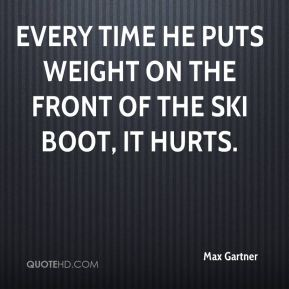Every time he puts weight on the front of the ski boot, it hurts.