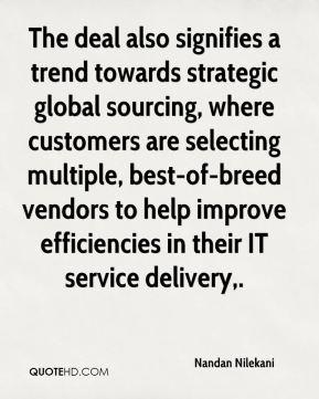 The deal also signifies a trend towards strategic global sourcing, where customers are selecting multiple, best-of-breed vendors to help improve efficiencies in their IT service delivery.