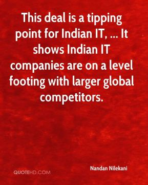 This deal is a tipping point for Indian IT, ... It shows Indian IT companies are on a level footing with larger global competitors.