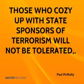 Those who cozy up with state sponsors of terrorism will not be tolerated.
