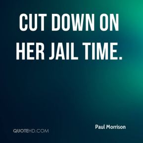cut down on her jail time.