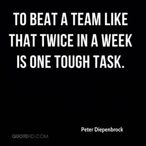 Peter Diepenbrock  - To beat a team like that twice in a week is one tough task.