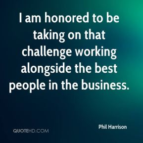 Phil Harrison  - I am honored to be taking on that challenge working alongside the best people in the business.