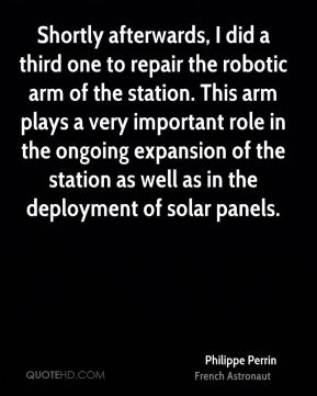 Philippe Perrin - Shortly afterwards, I did a third one to repair the robotic arm of the station. This arm plays a very important role in the ongoing expansion of the station as well as in the deployment of solar panels.