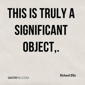 Richard Ellis  - This is truly a significant object.