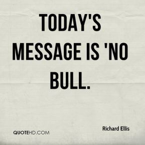 Today's message is 'No Bull.