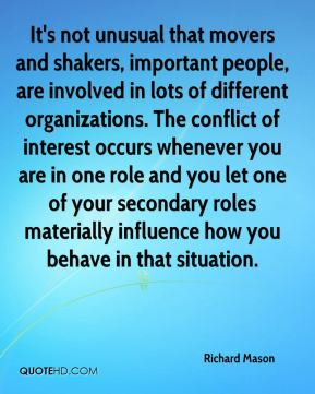 It's not unusual that movers and shakers, important people, are involved in lots of different organizations. The conflict of interest occurs whenever you are in one role and you let one of your secondary roles materially influence how you behave in that situation.