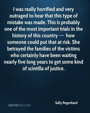I was really horrified and very outraged to hear that this type of mistake was made. This is probably one of the most important trials in the history of this country — how someone could put that at risk. She betrayed the families of the victims who certainly have been waiting nearly five long years to get some kind of scintilla of justice.
