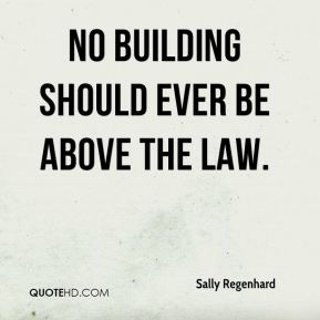 No building should ever be above the law.