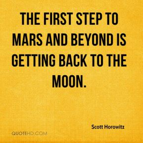 Scott Horowitz  - The first step to Mars and beyond is getting back to the Moon.