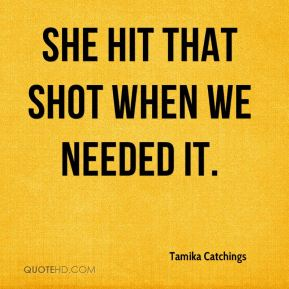 Tamika Catchings  - She hit that shot when we needed it.