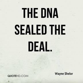 The DNA sealed the deal.