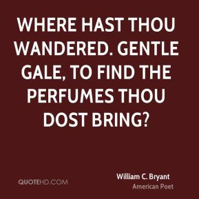 Where hast thou wandered. gentle gale, to find the perfumes thou dost bring?