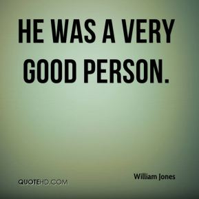 He was a very good person.