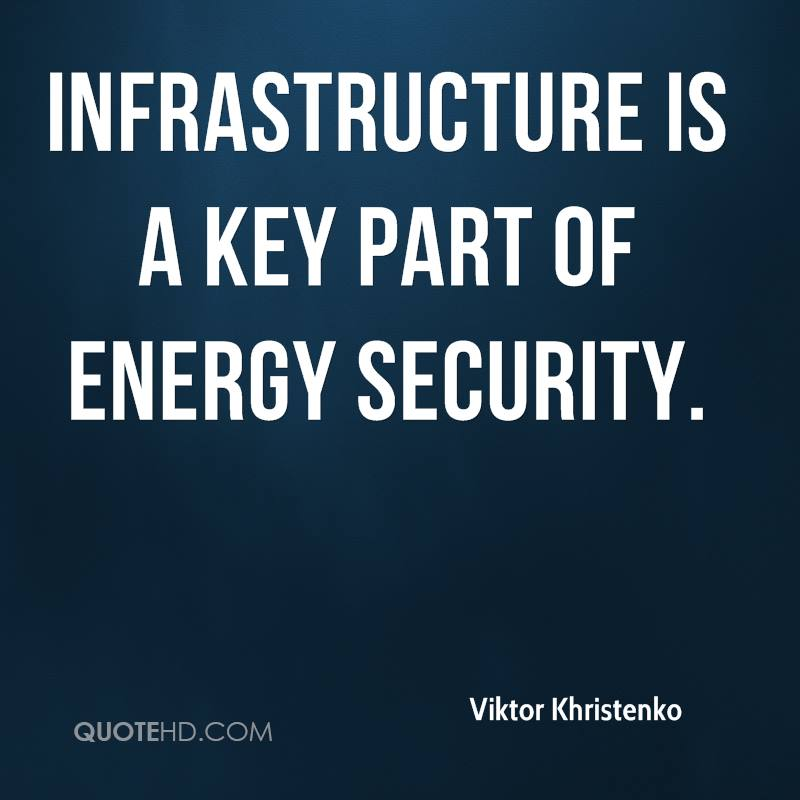 Infrastructure is a key part of energy security.