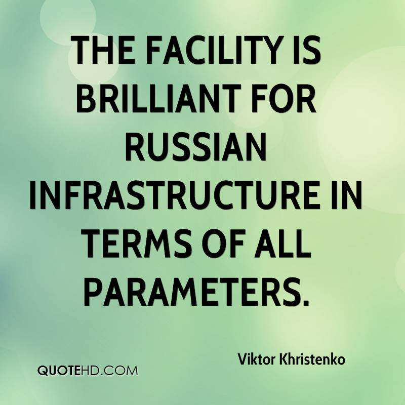 The facility is brilliant for Russian infrastructure in terms of all parameters.