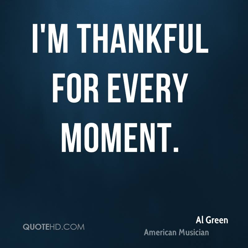 I'm thankful for every moment.