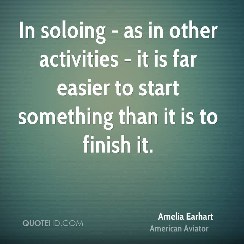 In soloing - as in other activities - it is far easier to start something than it is to finish it.
