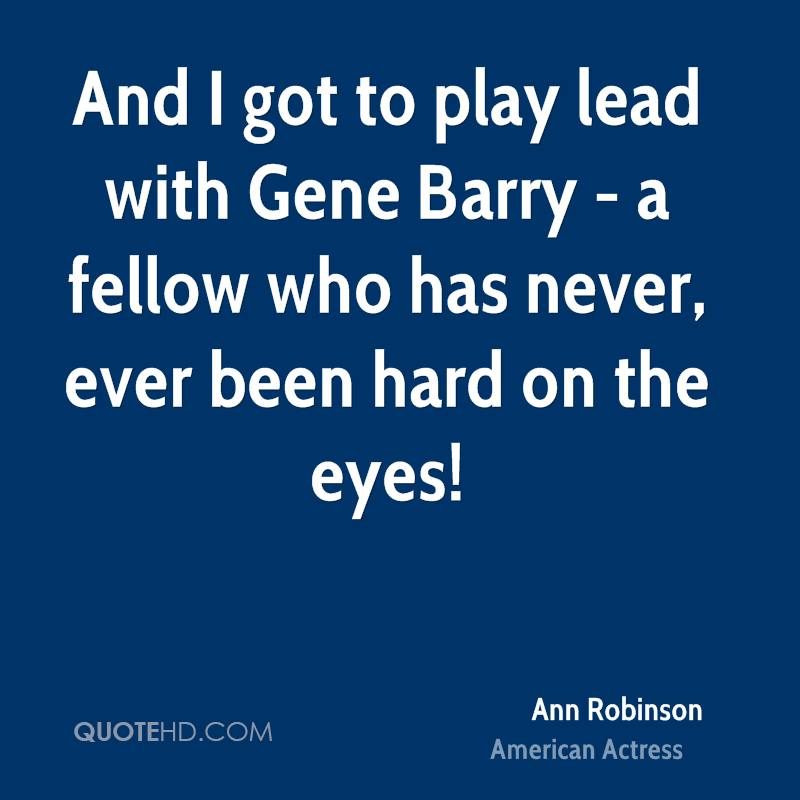 And I got to play lead with Gene Barry - a fellow who has never, ever been hard on the eyes!