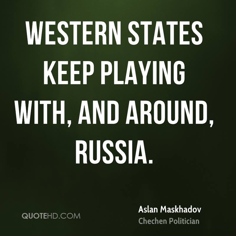 Western States keep playing with, and around, Russia.