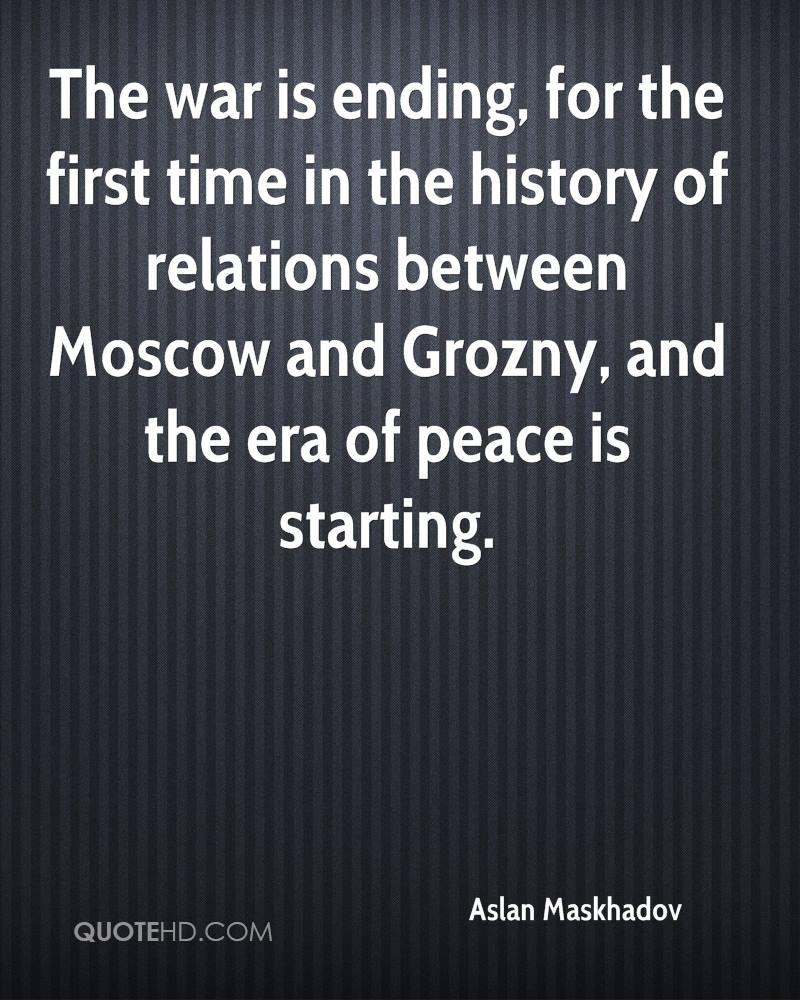 The war is ending, for the first time in the history of relations between Moscow and Grozny, and the era of peace is starting.