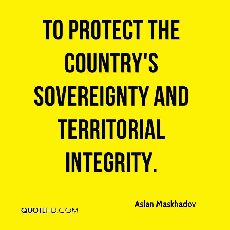 to protect the country's sovereignty and territorial integrity.