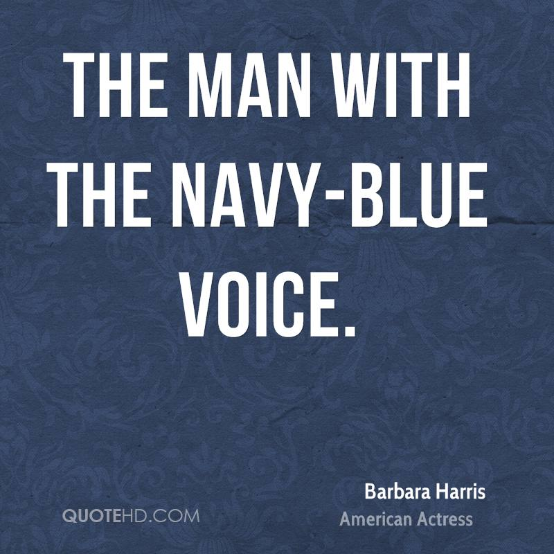 The man with the navy-blue voice.
