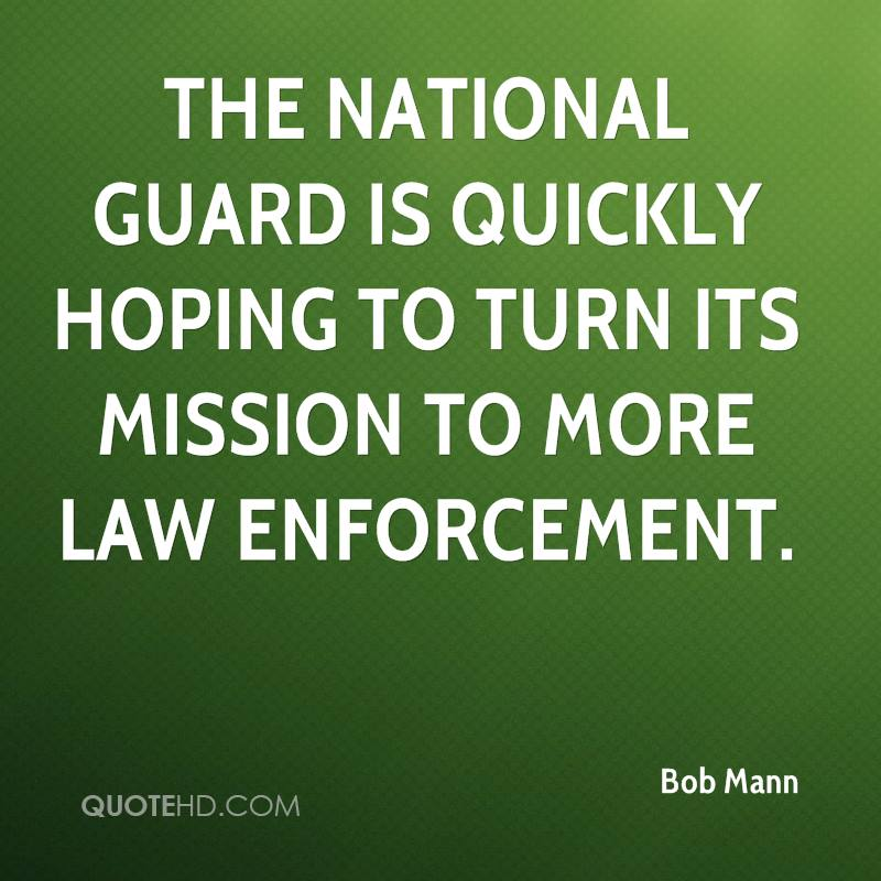The National Guard is quickly hoping to turn its mission to more law enforcement.