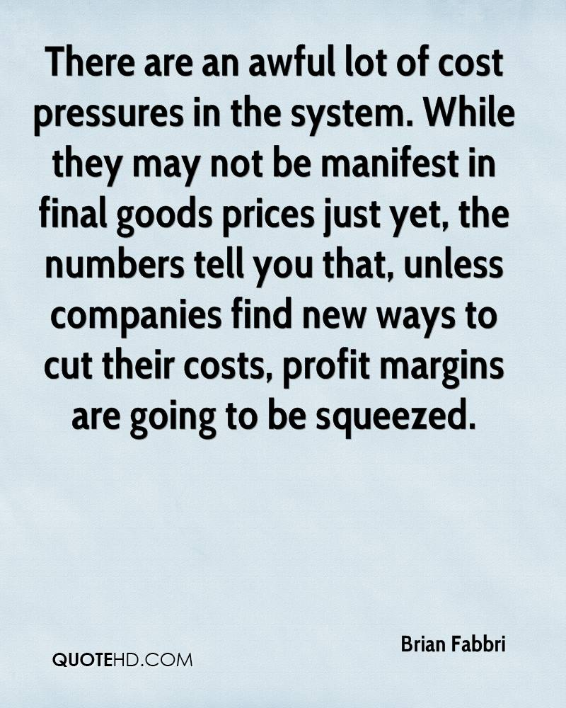 There are an awful lot of cost pressures in the system. While they may not be manifest in final goods prices just yet, the numbers tell you that, unless companies find new ways to cut their costs, profit margins are going to be squeezed.