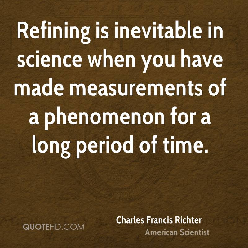 Refining is inevitable in science when you have made measurements of a phenomenon for a long period of time.
