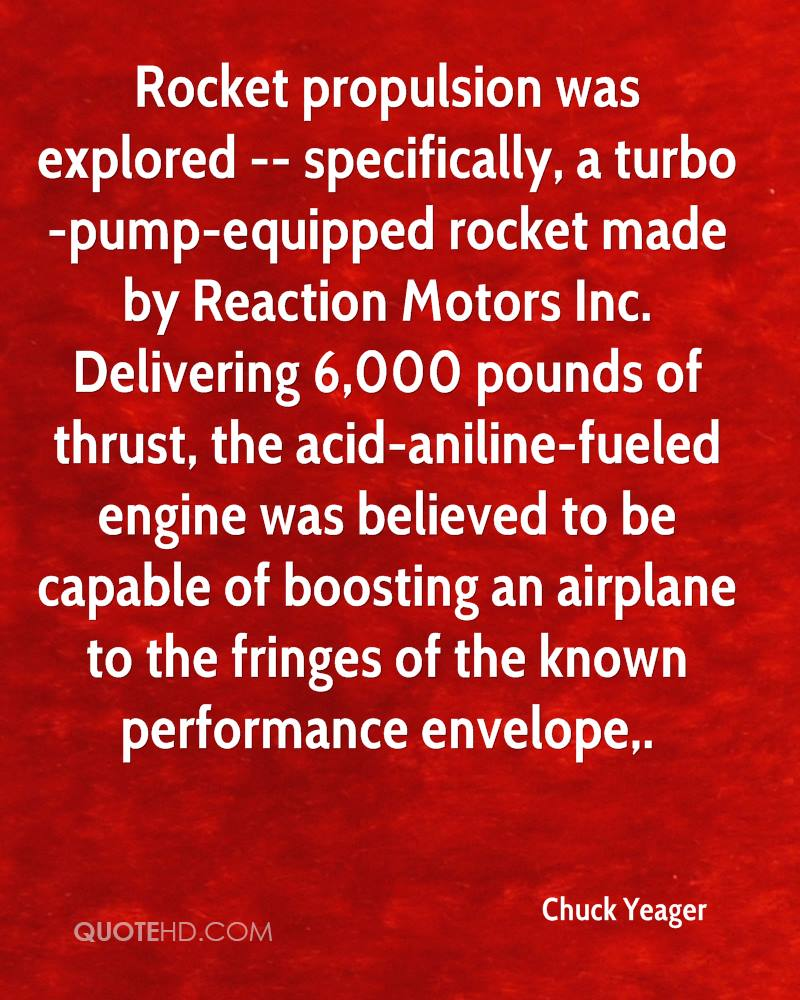 Rocket propulsion was explored -- specifically, a turbo-pump-equipped rocket made by Reaction Motors Inc. Delivering 6,000 pounds of thrust, the acid-aniline-fueled engine was believed to be capable of boosting an airplane to the fringes of the known performance envelope.