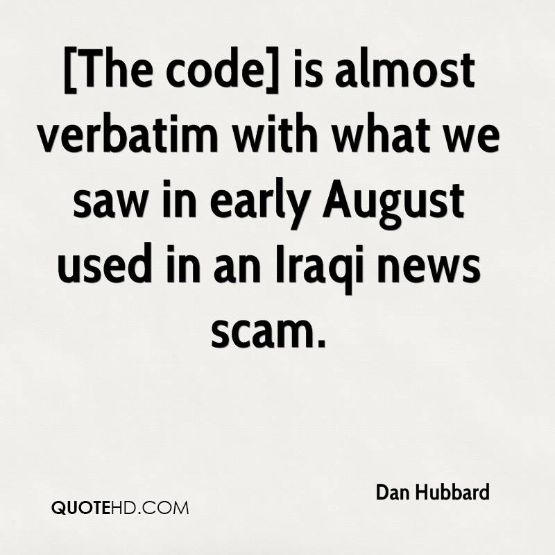 [The code] is almost verbatim with what we saw in early August used in an Iraqi news scam.