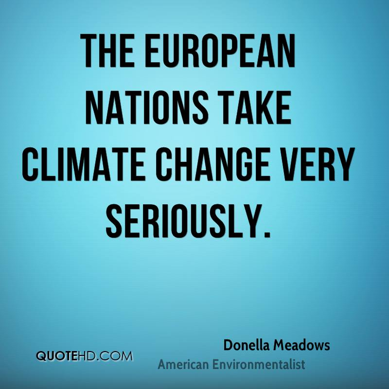 The European nations take climate change very seriously.