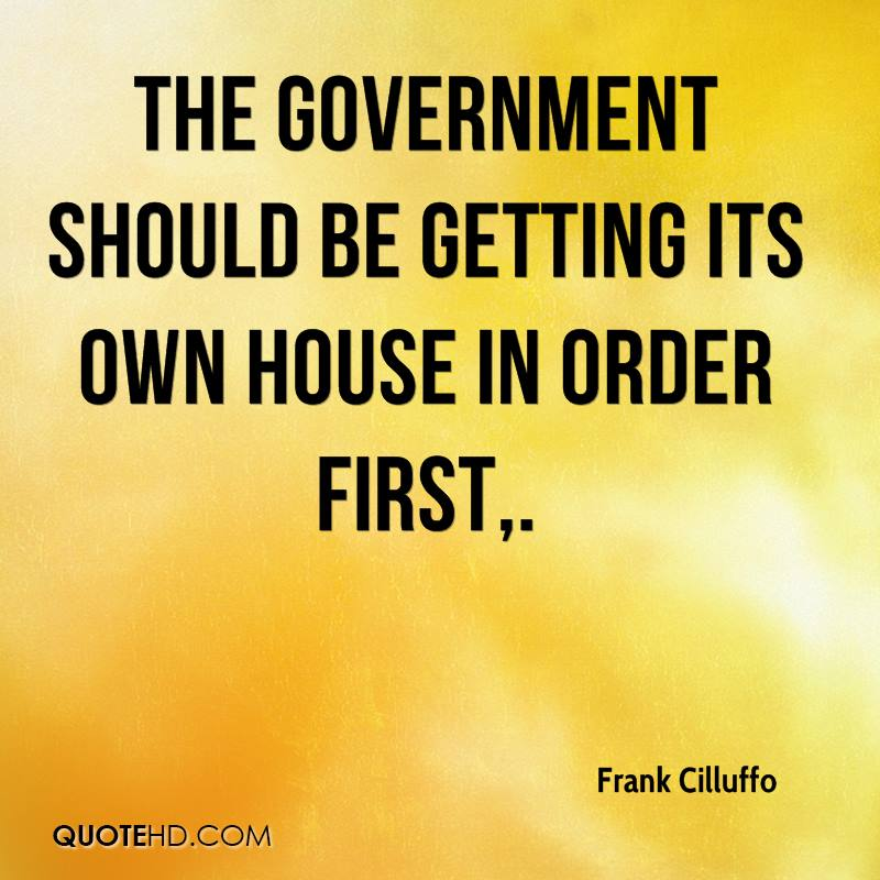 The government should be getting its own house in order first.