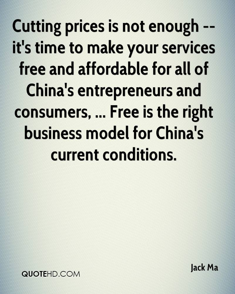 Cutting prices is not enough -- it's time to make your services free and affordable for all of China's entrepreneurs and consumers, ... Free is the right business model for China's current conditions.