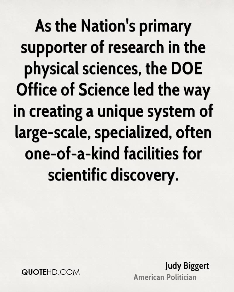As the Nation's primary supporter of research in the physical sciences, the DOE Office of Science led the way in creating a unique system of large-scale, specialized, often one-of-a-kind facilities for scientific discovery.