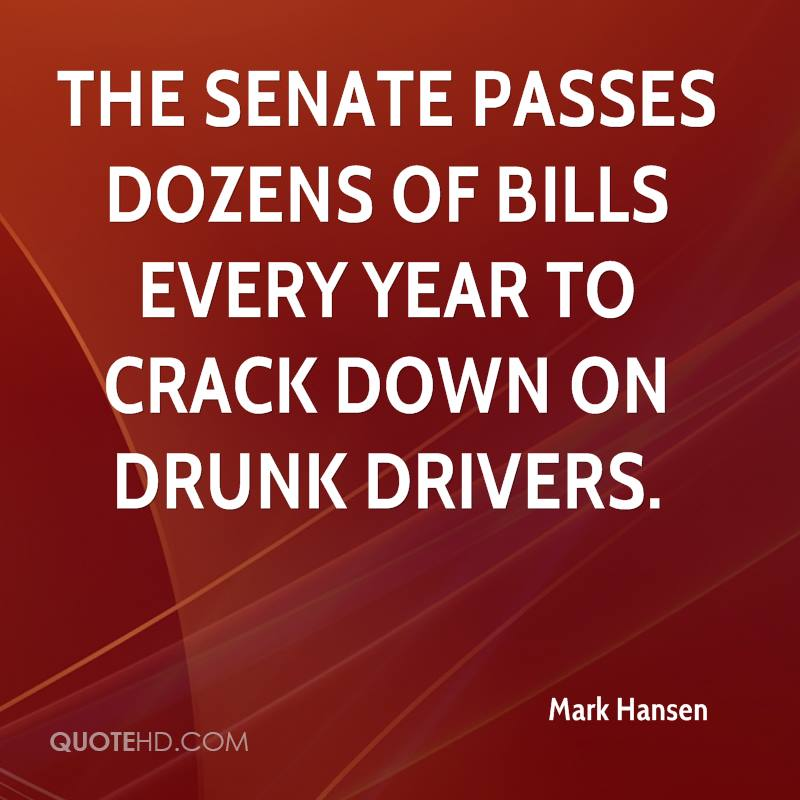 The Senate passes dozens of bills every year to crack down on drunk drivers.