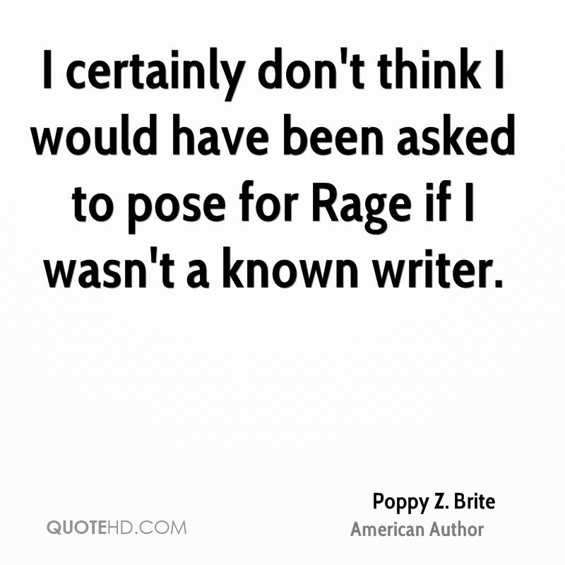 I certainly don't think I would have been asked to pose for Rage if I wasn't a known writer.