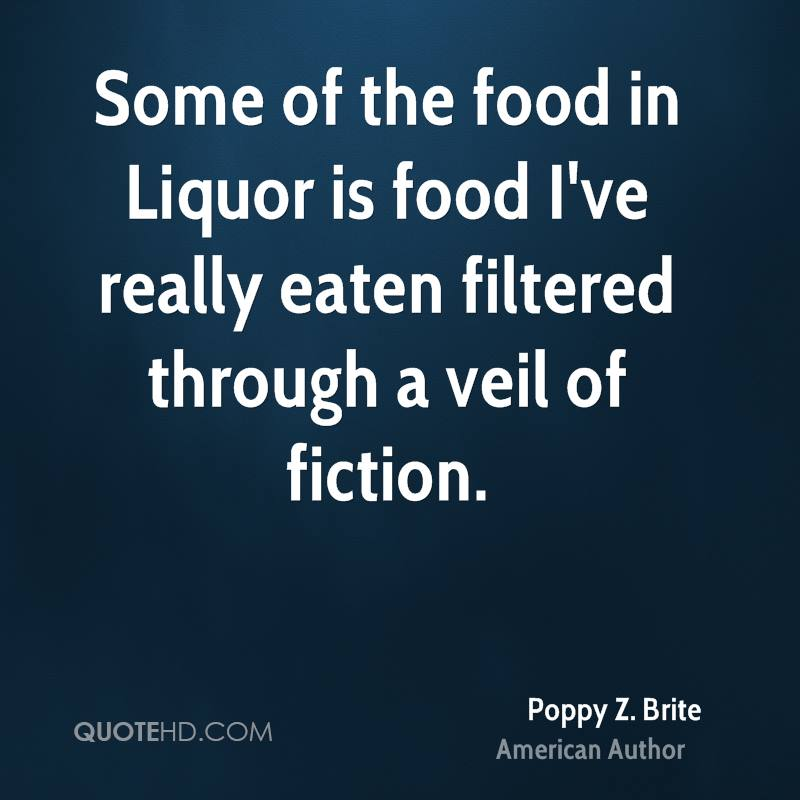 Some of the food in Liquor is food I've really eaten filtered through a veil of fiction.