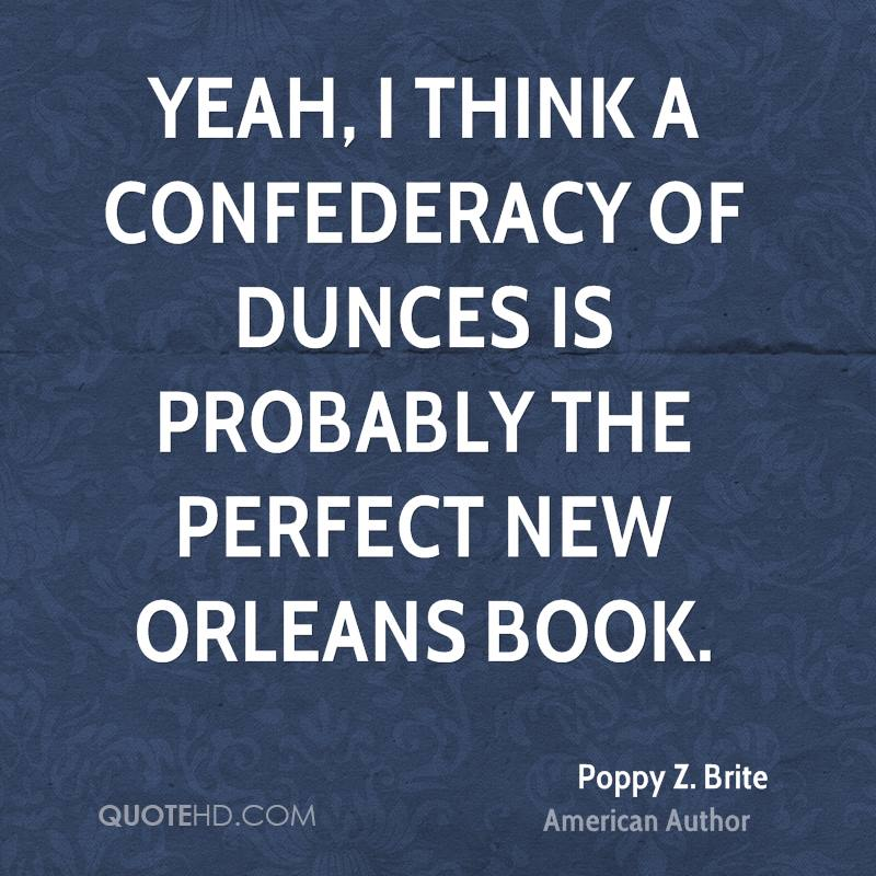 Yeah, I think A Confederacy of Dunces is probably the perfect New Orleans book.