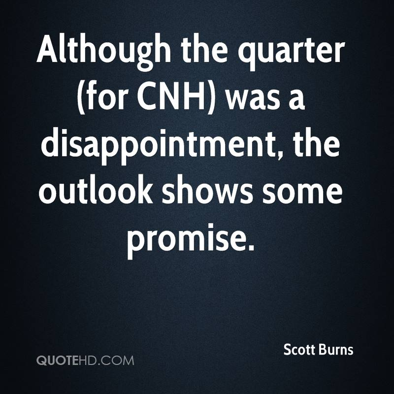 Although the quarter (for CNH) was a disappointment, the outlook shows some promise.