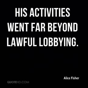 His activities went far beyond lawful lobbying.