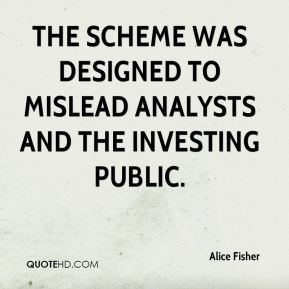 The scheme was designed to mislead analysts and the investing public.