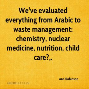 Ann Robinson - We've evaluated everything from Arabic to waste management: chemistry, nuclear medicine, nutrition, child care?.