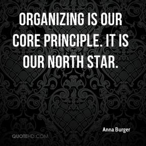 Anna Burger - Organizing is our core principle. It is our north star.